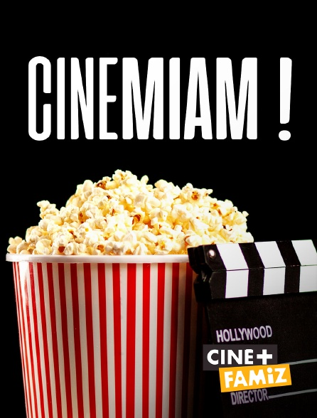 Ciné+ Famiz - Cinémiam !