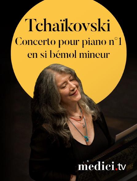 Medici - Tchaïkovski, Concerto pour piano n°1 en si bémol mineur - Martha Argerich