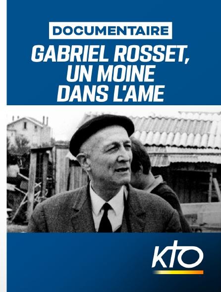 KTO - Gabriel Rosset, un moine dans l'âme