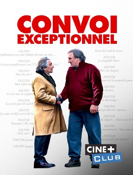 Ciné+ Club - Convoi exceptionnel