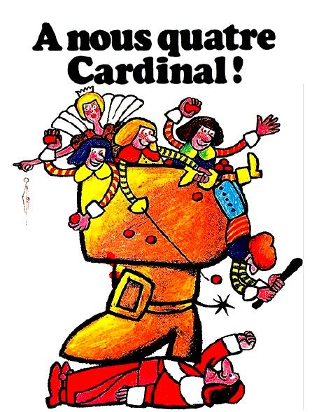 A nous quatre, Cardinal !