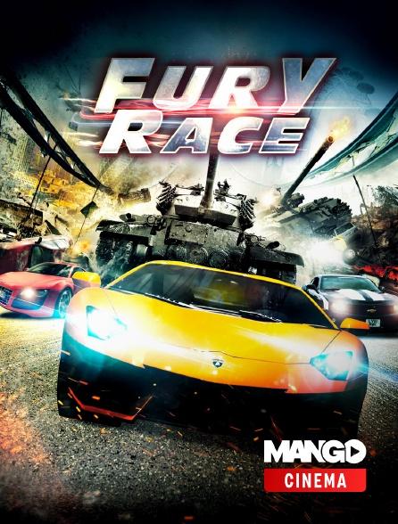 MANGO Cinéma - Fury race
