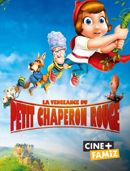 Ciné+ Famiz - La vengeance du Petit Chaperon Rouge