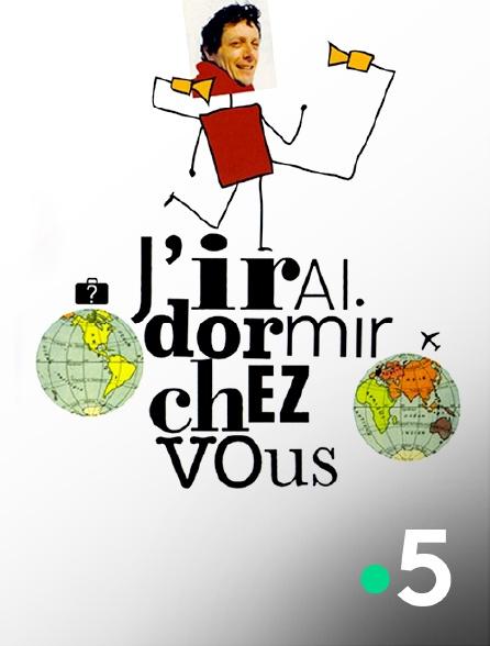 France 5 - J'irai dormir chez vous
