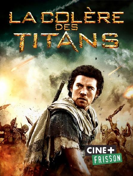 Ciné+ Frisson - La colère des titans