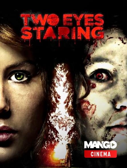 MANGO Cinéma - Two Eyes Starring