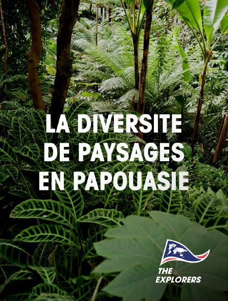 The Explorers - La diversité de paysages en Papouasie