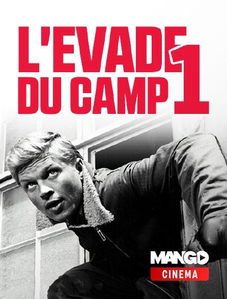 MANGO Cinéma - L'Évadé du camp 1