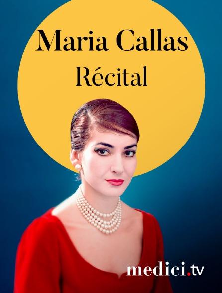 Medici - Récital Maria Callas : Norma, Le Barbier de Seville, Le Trouvère...