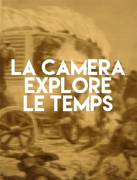 La caméra explore le temps