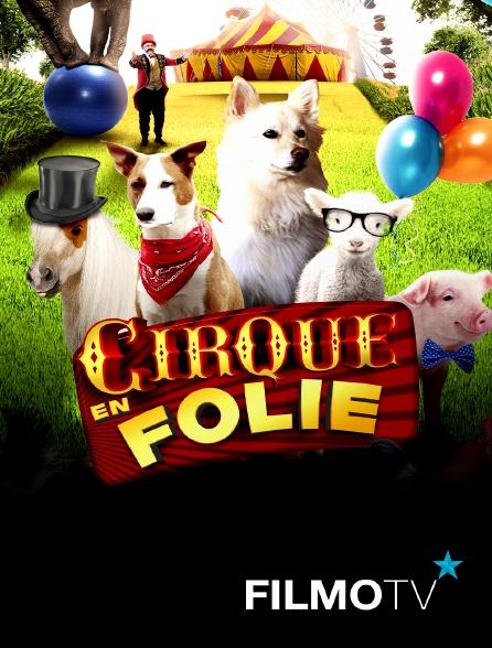FilmoTV - Cirque en folie : les animaux se rebellent