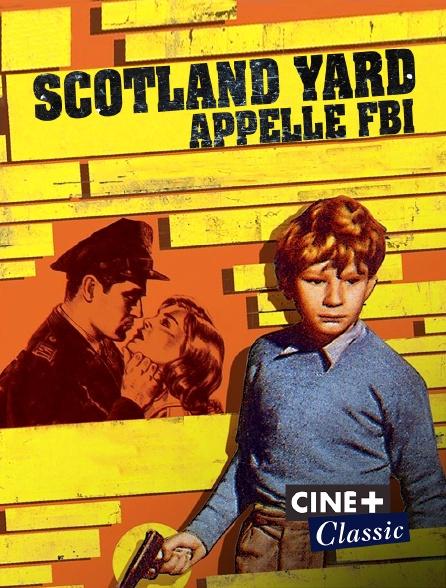 Ciné+ Classic - Scotland Yard appelle FBI
