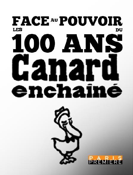 Paris Première - Face au pouvoir : les 100 ans du canard enchaîné