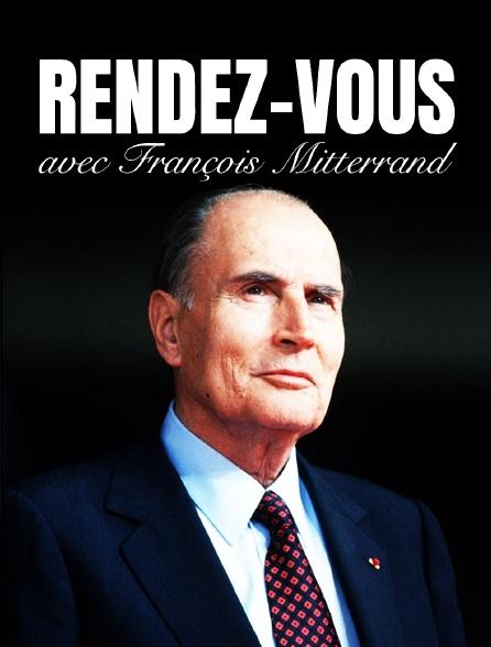 Rendez-vous avec François Mitterrand