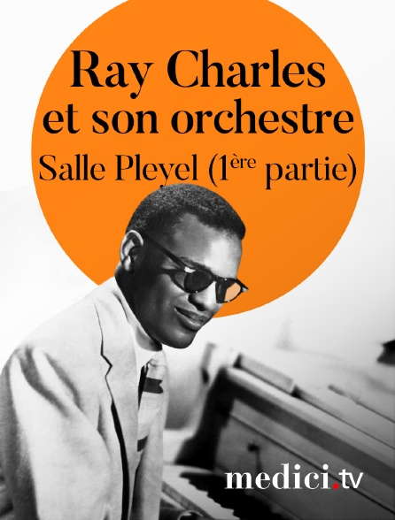 Medici - Ray Charles et son orchestre en concert à la salle Pleyel (1ère partie)