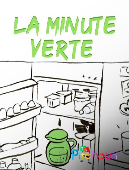 TV Pitchoun - La minute verte