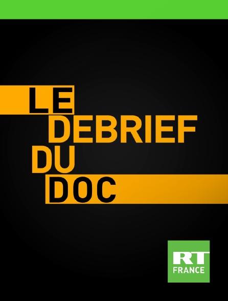 RT France - Le débrief du doc