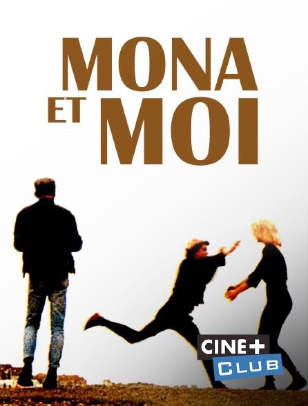 Ciné+ Club - Mona et moi