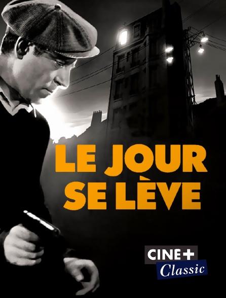 Ciné+ Classic - Le jour se lève