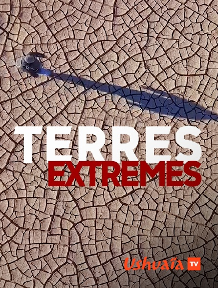 Ushuaïa TV - Terres extrêmes