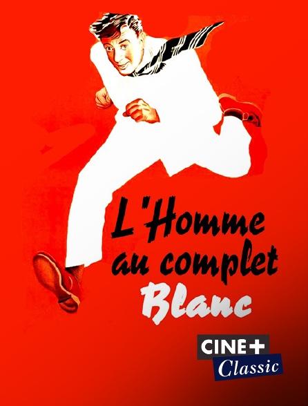 Ciné+ Classic - L'homme au complet blanc