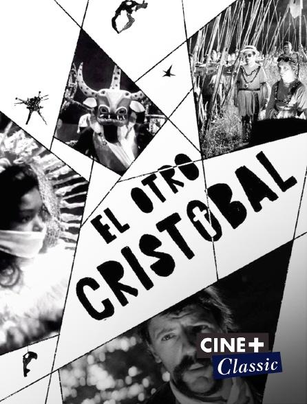 Ciné+ Classic - El otro Cristóbal