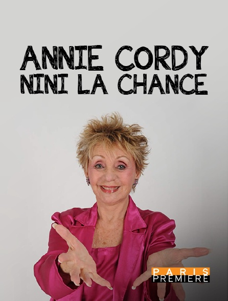 "Paris Première - Annie Cordy, ""Nini la chance"""
