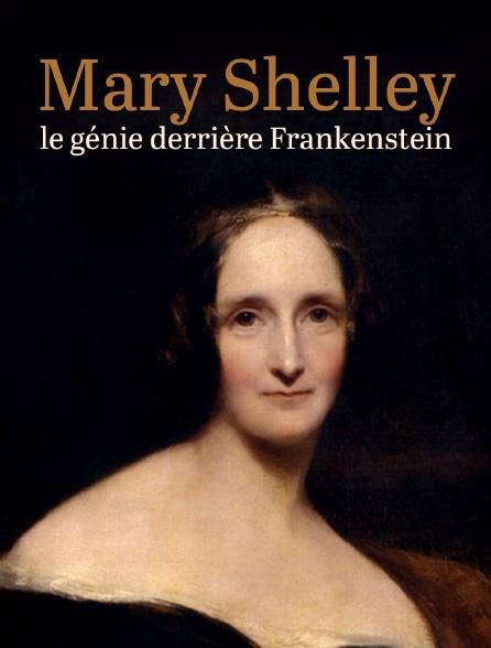 Mary Shelley, le génie derrière Frankenstein
