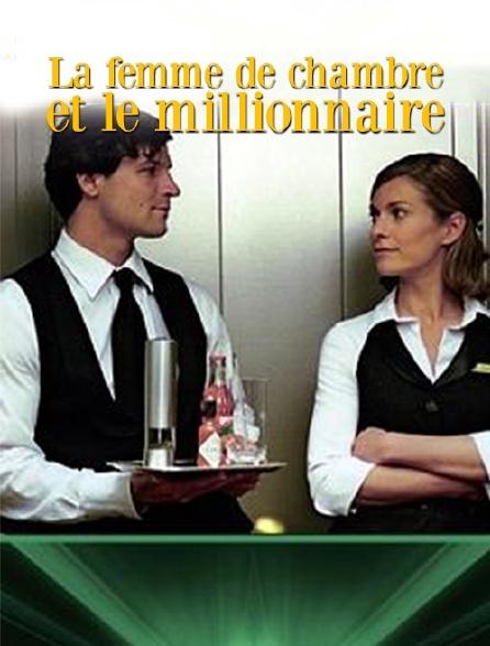 La femme de chambre et le millionnaire