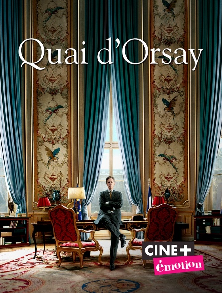 Ciné+ Emotion - Quai d'Orsay