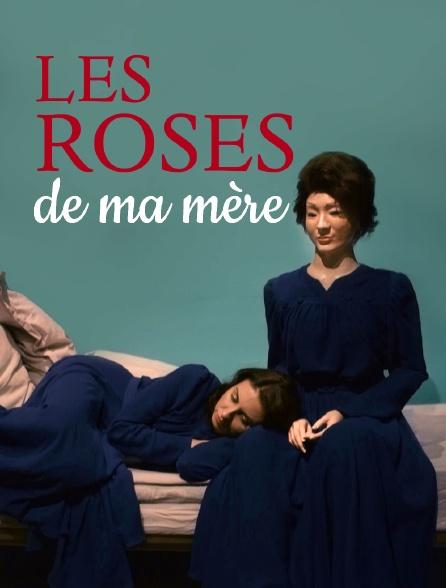 Les roses de ma mère