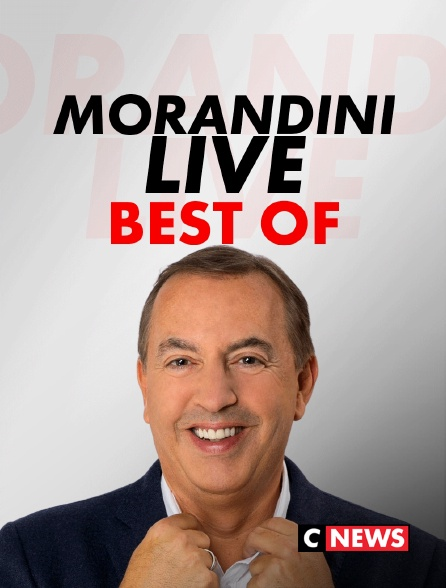 CNEWS - Best Of Morandini Live