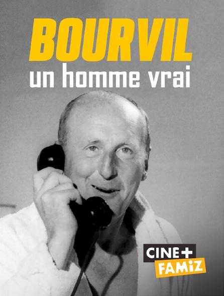 Ciné+ Famiz - Bourvil, un homme vrai