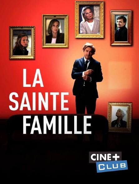 Ciné+ Club - La sainte famille