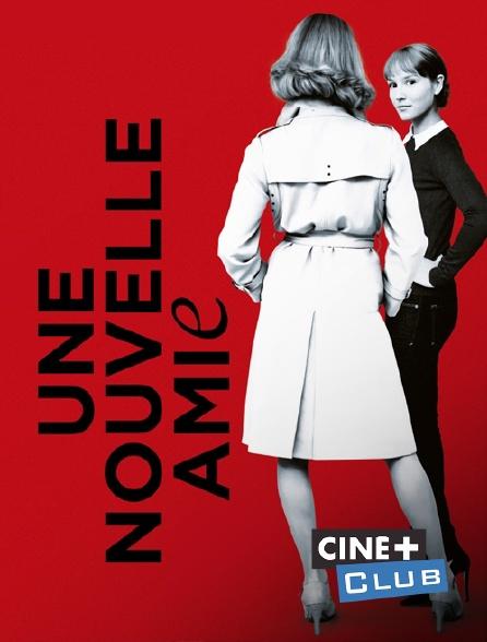 Ciné+ Club - Une nouvelle amie