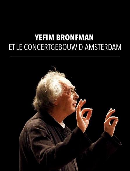 Yefim Bronfman et le Concertgebouw d'Amsterdam