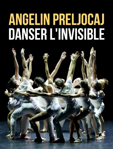 Angelin Preljocaj, danser l'invisible
