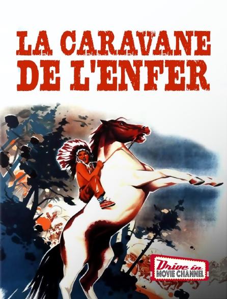 Drive-in Movie Channel - La caravane de l'enfer