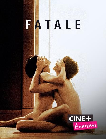 Ciné+ Emotion - Fatale