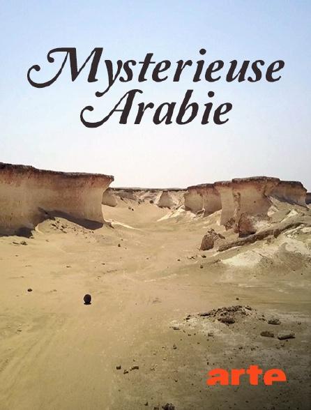 Arte - Mystérieuse arabie