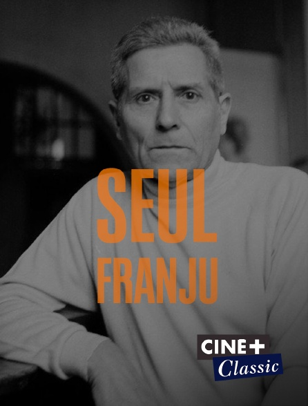 Ciné+ Classic - Seul Franju