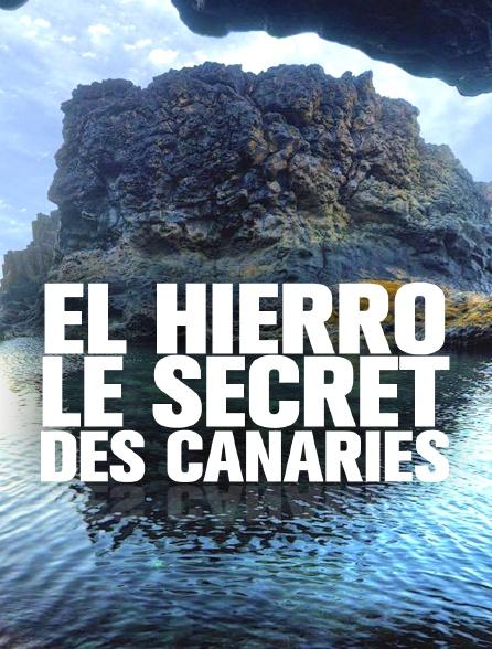 El Hierro, le secret des Canaries