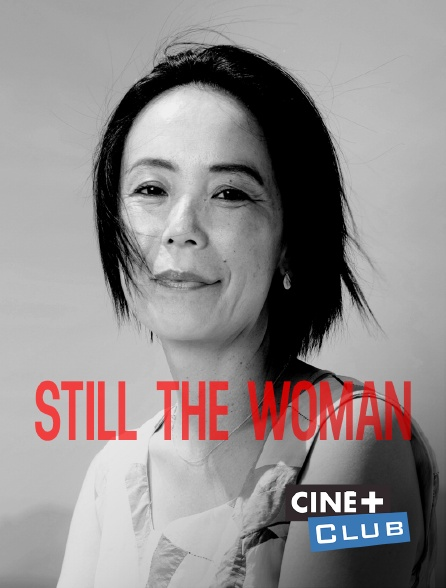 Ciné+ Club - Still The Woman