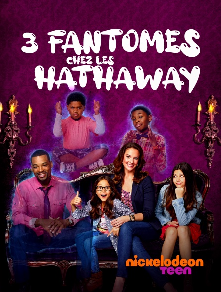 Nickelodeon Teen - 3 fantômes chez les Hathaway