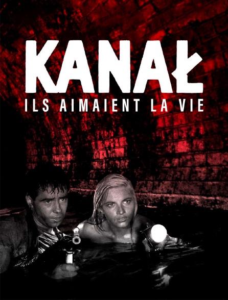 Kanal : ils aimaient la vie