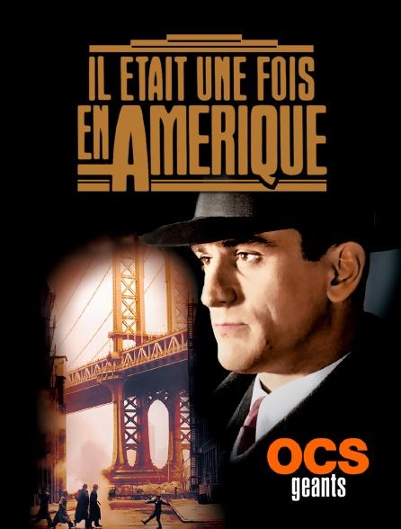 OCS Géants - Il était une fois en Amérique (Director's Cut)
