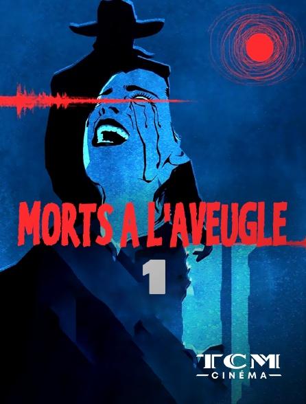 TCM Cinéma - Morts à l'aveugle (Podcast) Module 4