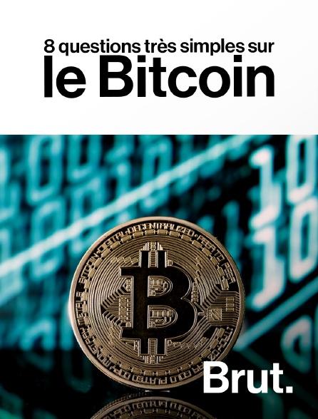 Brut - 8 questions très simples sur le Bitcoin