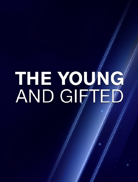 The Young and Gifted
