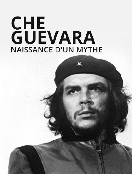 Che Guevara, naissance d'un mythe